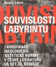 Souvislosti labyrintu (Kodifikace ideologicko-estetické normy v české literatuře 50. let 20. století) - obálka