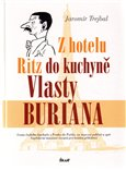 Z hotelu Ritz do kuchyn Vlasty Buriana - oblka