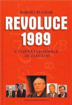 Obálka titulu Revoluce 1989 - Utajené informace ze zákulisí