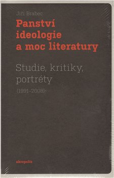 Obálka titulu Panství ideologie a moc literatury