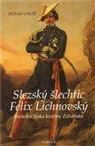 Slezský šlechtic Felix Lichnovský (Poslední láska kněžny Zaháňské) - obálka