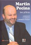 Martin Pecina bez příkras (ve fejetonech a v rozhovoru) - obálka