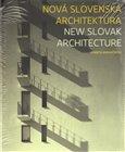 Nová slovenská architektúra (Výber z prác 1999 – 2009) - obálka
