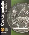 Obálka knihy Česká medaile 19. století / Katalog medailí