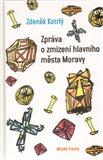 Zpráva o zmizení hlavního města Moravy - obálka