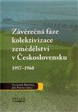 Závěrečná fáze kolektivizace zemědělství v Československu 1957-1960 - obálka