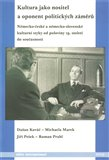 Kultura jako nositel a oponent politických záměrů. (Německo-české a německo-slovenské kulturní styky od poloviny 19. století do současnosti) - obálka