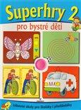 Superhry 2 pro bystré děti - obálka