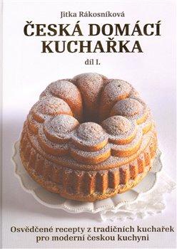 Obálka titulu Česká domácí kuchařka díl 1.