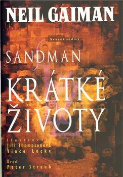 Krátké životy. Sandman 7 - Neil Gaiman, Jill Thompsonová, Vince Locke