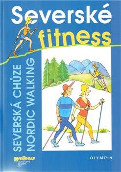 Severské fitness. Severská chůze - Nordic Walking