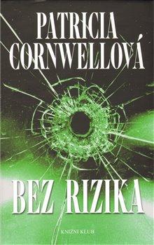 Bez rizika - Patricia Cornwellová