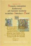 Soupis rukopisů knihovny při farním kostele svatého Jakuba v Brně - obálka