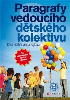 Paragrafy vedoucího dětského kolektivu - René Fischer, Alena Hájková