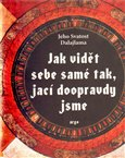 Jak vidt sebe sam&#233; tak, jac&#237; doopravdy jsme - oblka