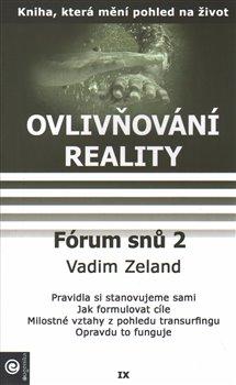Forum snu 2. Ovlivňování reality IX. - Vadim Zeland
