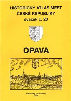 Opava. Historický atlas měst České republiky Sv.20