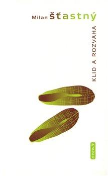 Klid a rozvaha - Milan Šťastný