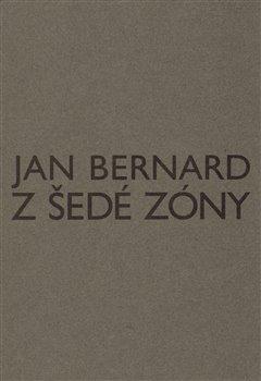 Z šedé zóny - Jan Bernard