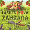 Labun&#237;kova zahrada (Kniha o zpsobu pstov&#225;n&#237; bl&#237;zk&#233;m p&#237;rod) - oblka