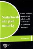 Nastartovali nás jako motorky (Činnost nevládních organizací při řešení romské problematiky na východním Slovensku) - obálka