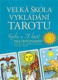 Velká škola vykládání tarotu (Kniha + 78 karet.) - obálka