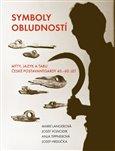 Symboly obludností (Mýty, jazyk a tabu české postavantgardy 40.-60. let) - obálka