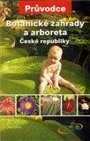 Botanické zahrady a arboreta ČR (Průvodce) - obálka