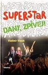 Obálka knihy Superstar - Dany, zpívej