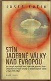 Stín jaderné války nad Evropou (Ke strategii vojenských bloků, operačním plánům a úloze Československé lidové armády na středoevropském válčišti v letech 1945-1968) - obálka