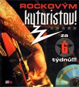 Rockov&#253;m kytaristou! Za 6 t&#253;dn! - oblka