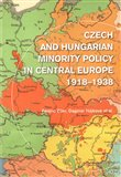 Czech and Hungarian Minority Policy in Central Europe 1918–1938 - obálka