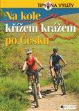 Na kole křížem krážem po Česku - obálka