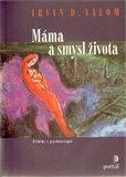Máma a smysl života (Příběhy z psychoterapie) - obálka