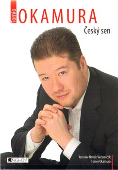 Tomio Okamura - Český sen - Tomio Okamura, Jaroslav N. Večerníček
