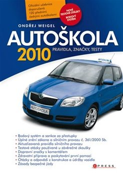 Autoškola 2010. Pravidla, značky, testy (aktualizováno pro rok 2010)
