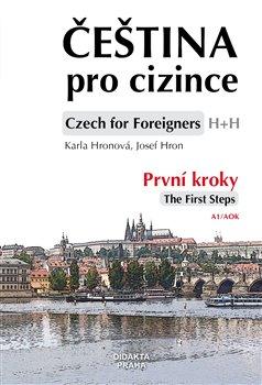 Čeština pro cizince/ Czech for Foreigners. První kroky/The First Steps + CD - Karla Hronová, Josef Hron