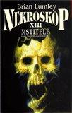 Nekroskop XIII: Mstitelé (Kniha třetí trilogie pobočka E) - obálka