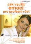 Obálka knihy Jak využít emocí pro profesní růst