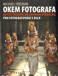 Okem fotografa (Nepostradatelná cestovní příručka pro fotografování s DSLR) - obálka