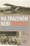 Na zrazeném nebi (Encyklopedie československého vojenského letectva za branné pohotovosti státu na podzim 1938) - obálka