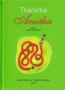 Obálka titulu Tkanička Anička - nácvik jemné motoriky