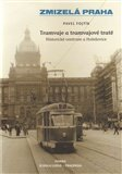 Zmizelá Praha-Tramvaje 1. tramvajové tratě (Zmizelá Praha / Historické centrum a Holešovice) - obálka