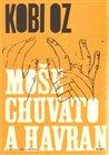 Moše Chuvato a havran