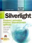 Silverlight (Výukový průvodce tvorbou interaktivních aplikací) - obálka