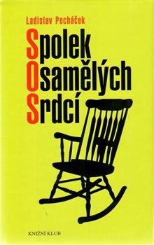 Spolek osamělých srdcí - Ladislav Pecháček