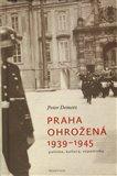 Praha ohrožená 1939-1945 - obálka
