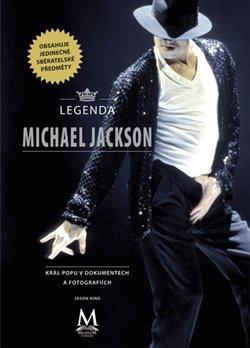 Legenda Michael Jackson. král popu ve fotografiích a dokumentech - Jason King