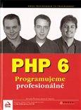PHP 6 (Programujeme profesionálně) - obálka