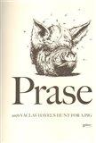 Prase (aneb Václav Havel´s Hunt for a Pig) - obálka